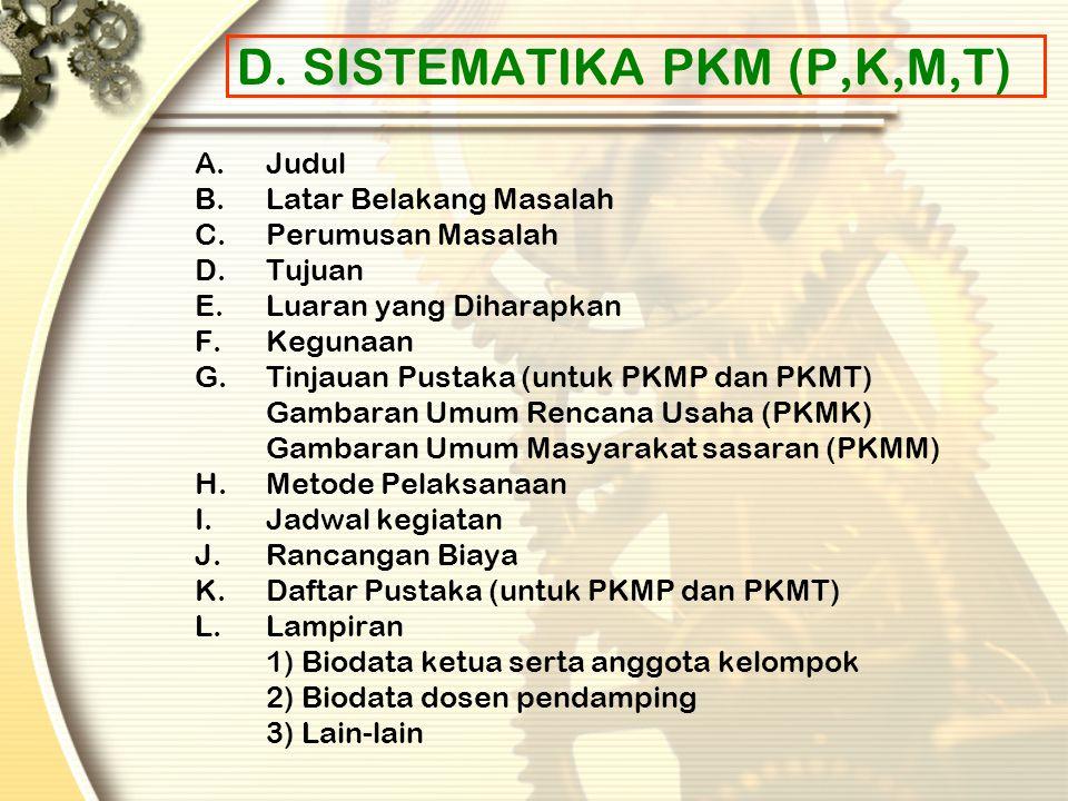 D. SISTEMATIKA PKM (P,K,M,T)
