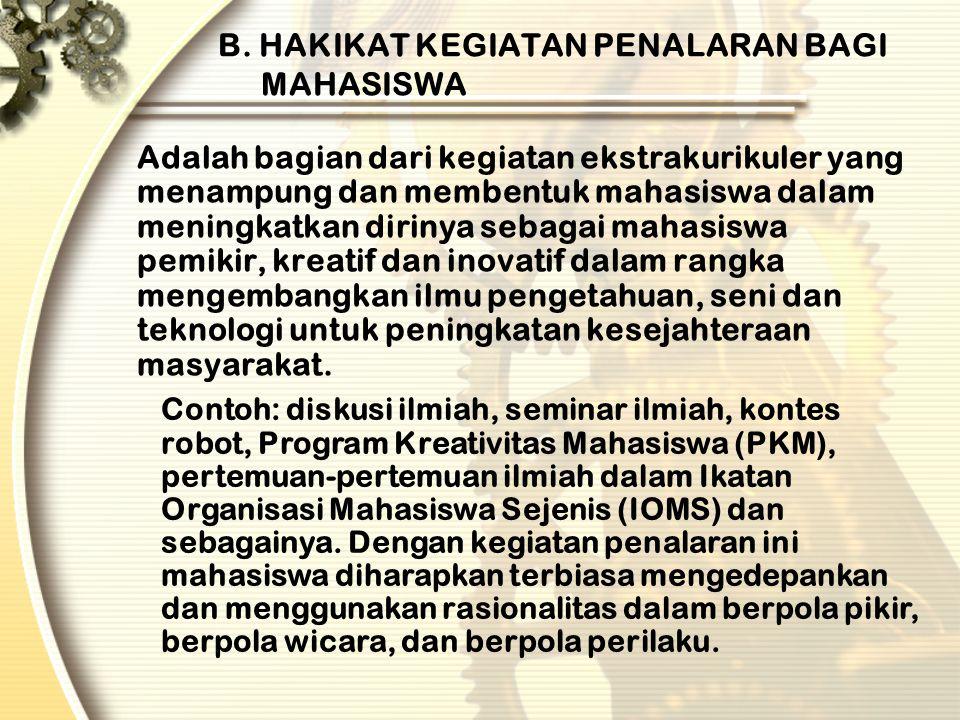 B. HAKIKAT KEGIATAN PENALARAN BAGI MAHASISWA