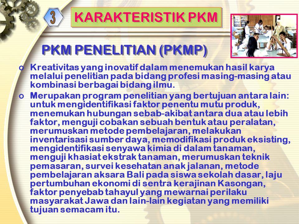 3 KARAKTERISTIK PKM PKM PENELITIAN (PKMP)