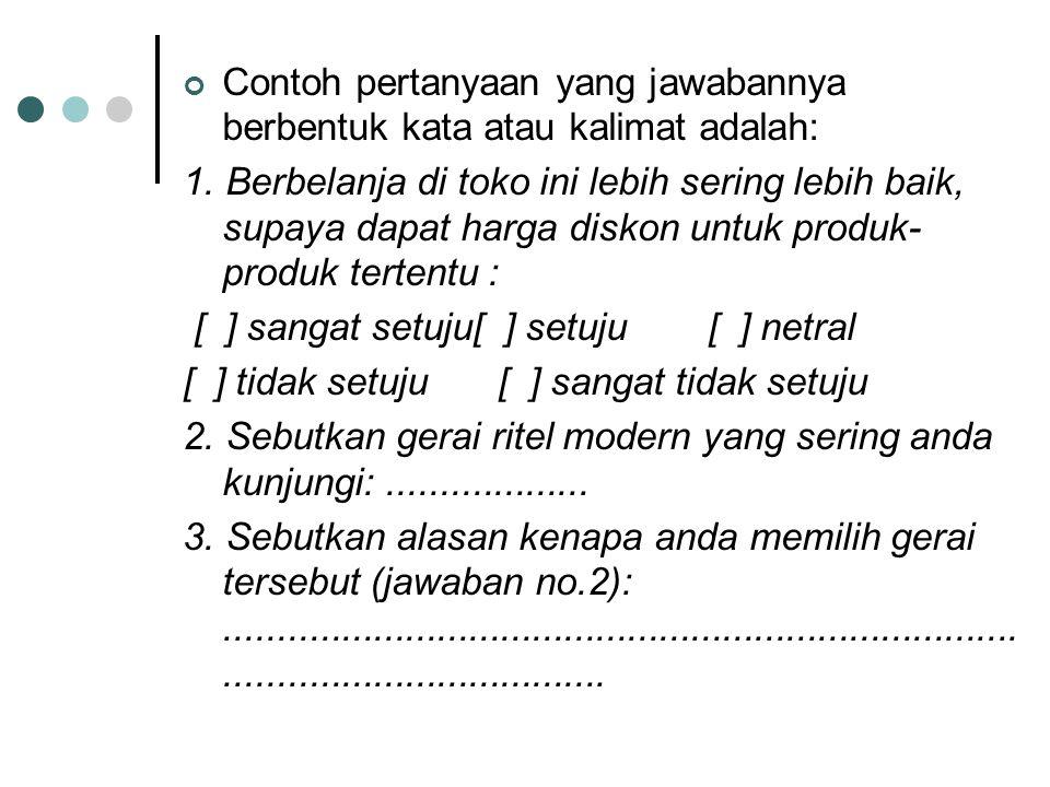 Contoh pertanyaan yang jawabannya berbentuk kata atau kalimat adalah: