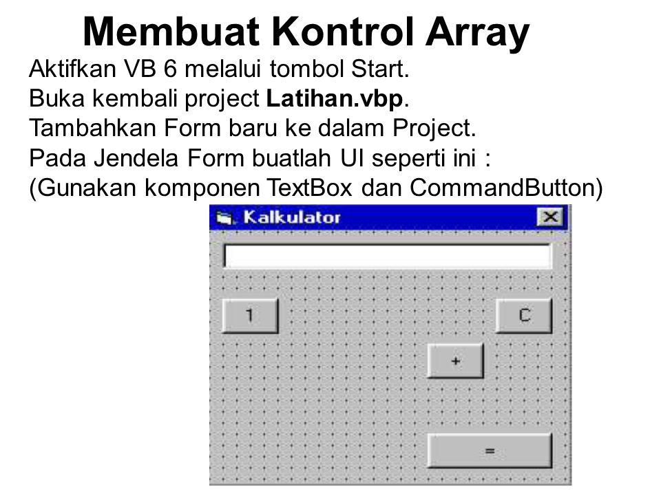 Membuat Kontrol Array Aktifkan VB 6 melalui tombol Start.