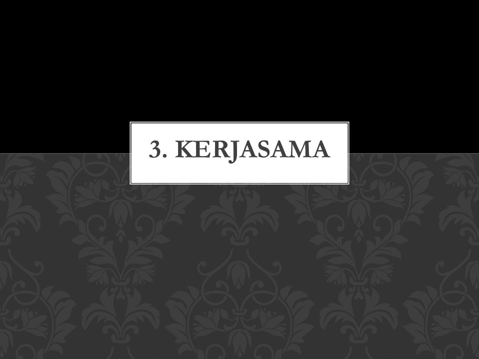 3. KERJASAMA