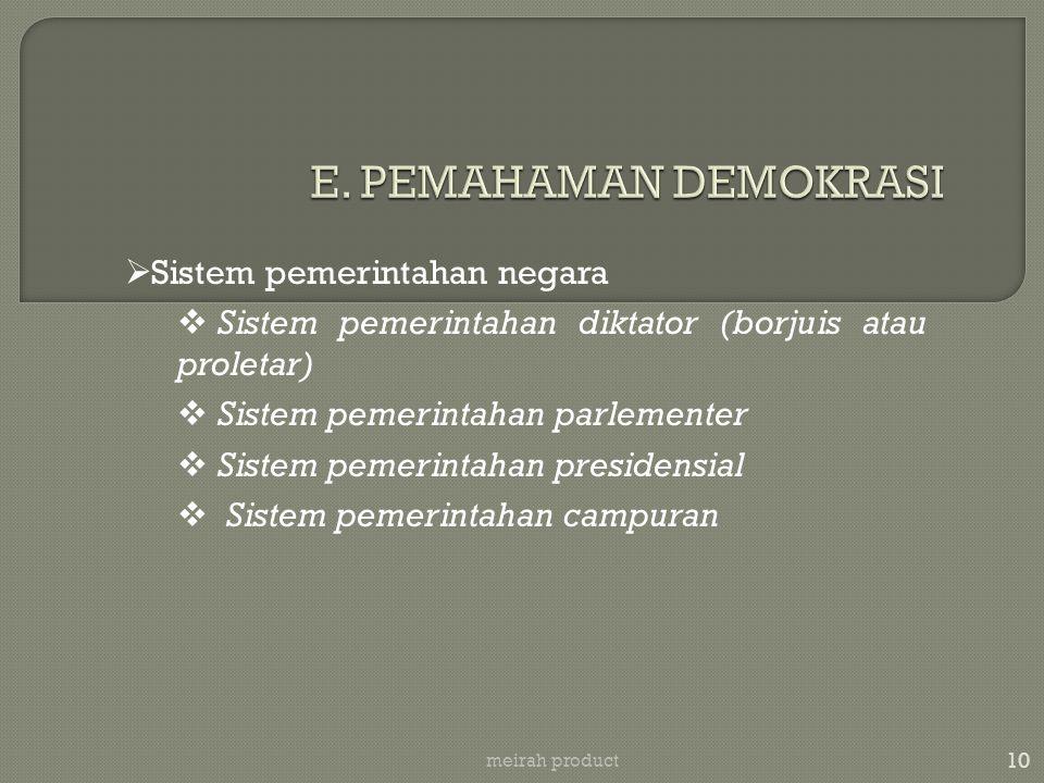 E. PEMAHAMAN DEMOKRASI Sistem pemerintahan negara