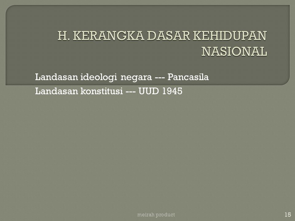 H. KERANGKA DASAR KEHIDUPAN NASIONAL