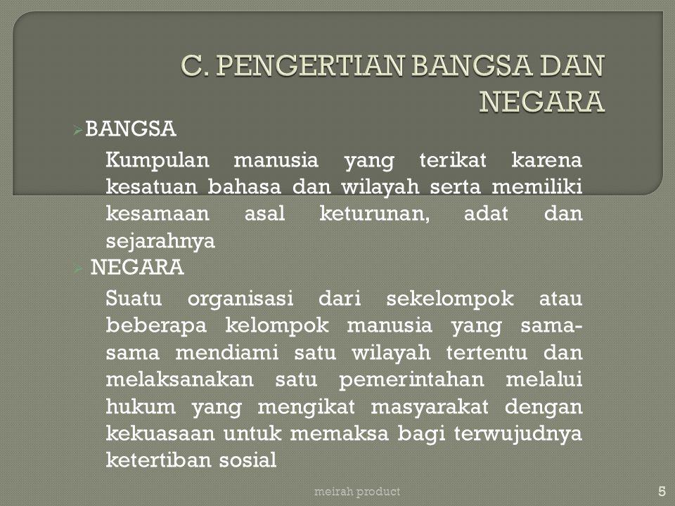 C. PENGERTIAN BANGSA DAN NEGARA