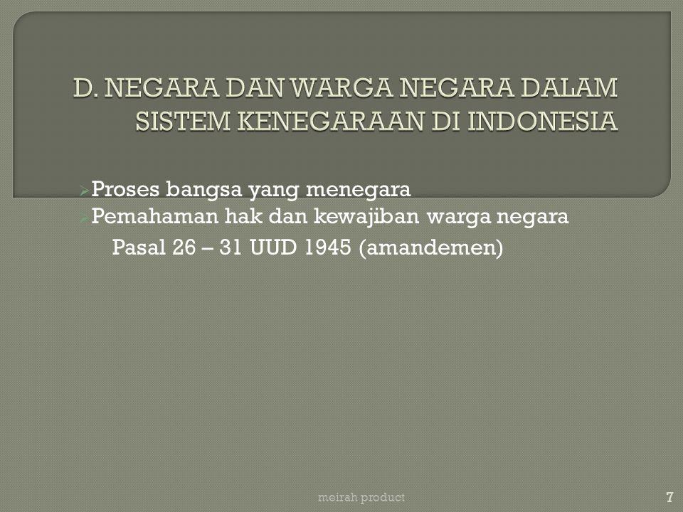 D. NEGARA DAN WARGA NEGARA DALAM SISTEM KENEGARAAN DI INDONESIA