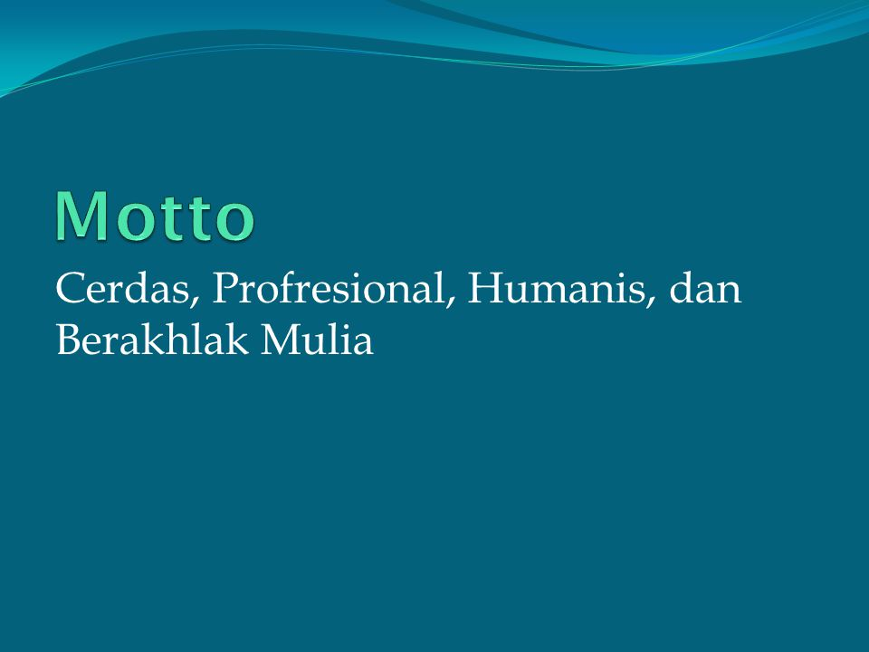 Motto Cerdas, Profresional, Humanis, dan Berakhlak Mulia