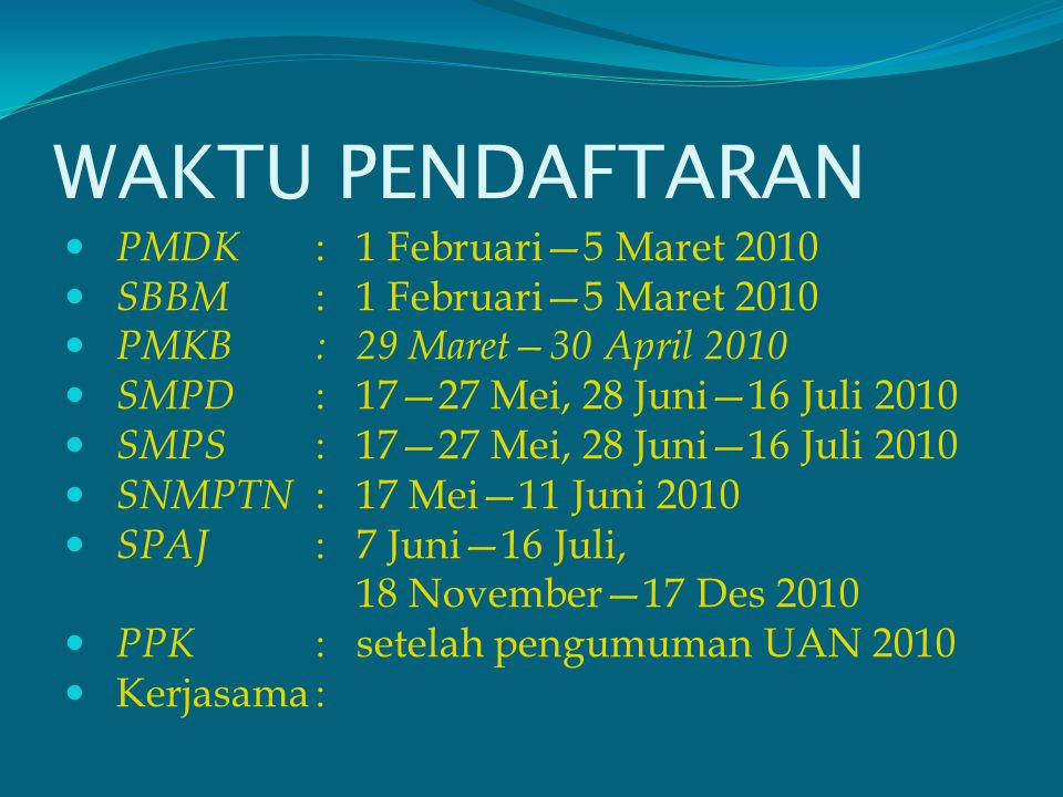 WAKTU PENDAFTARAN PMDK : 1 Februari—5 Maret 2010