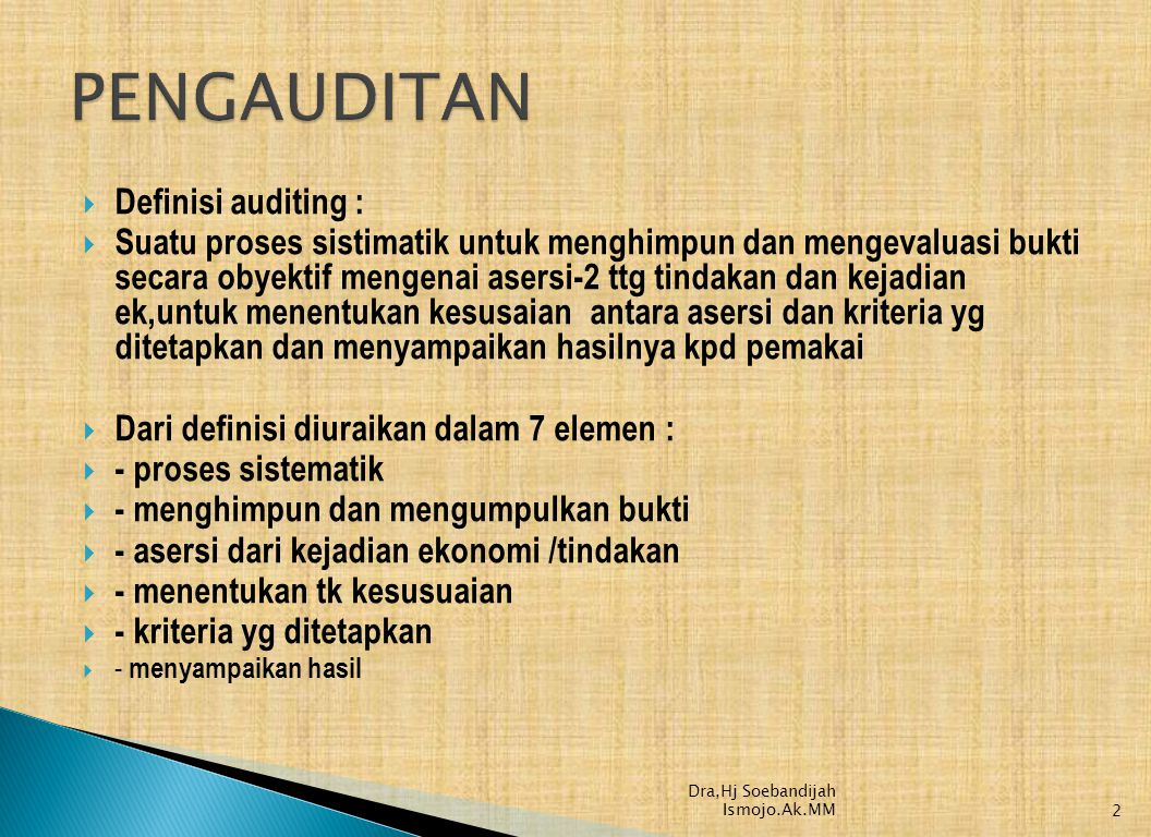 PENGAUDITAN Definisi auditing :