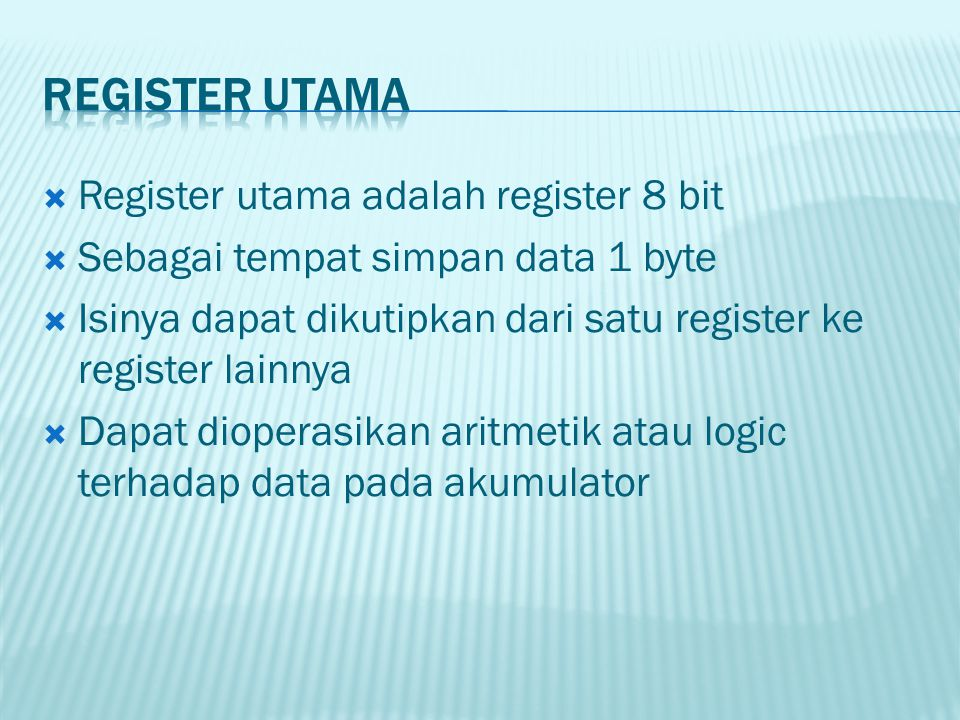 Register Utama Register utama adalah register 8 bit