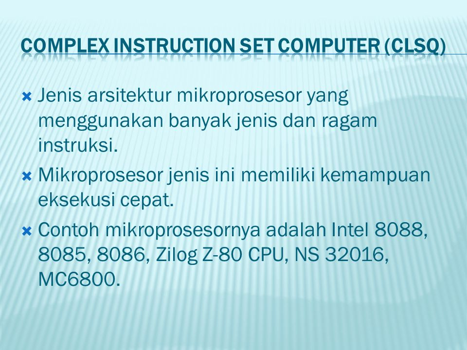 Complex Instruction Set Computer (ClSQ)