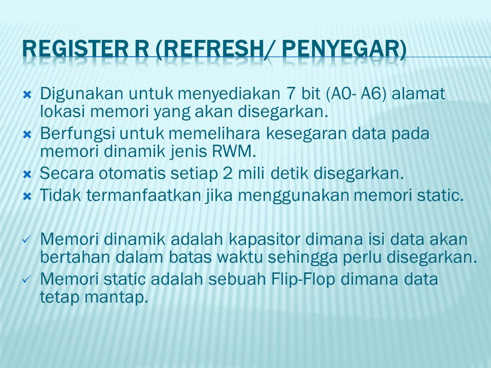 REGISTER R (Refresh/ Penyegar)
