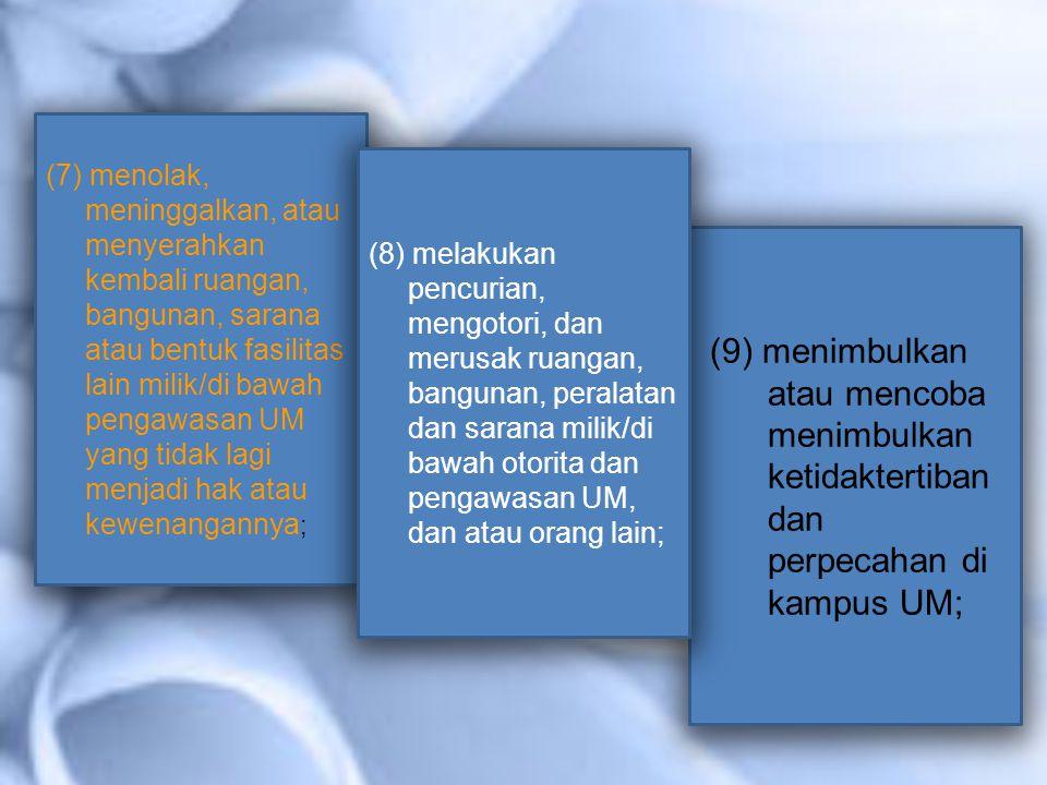 (9) menimbulkan atau mencoba menimbulkan ketidaktertiban dan