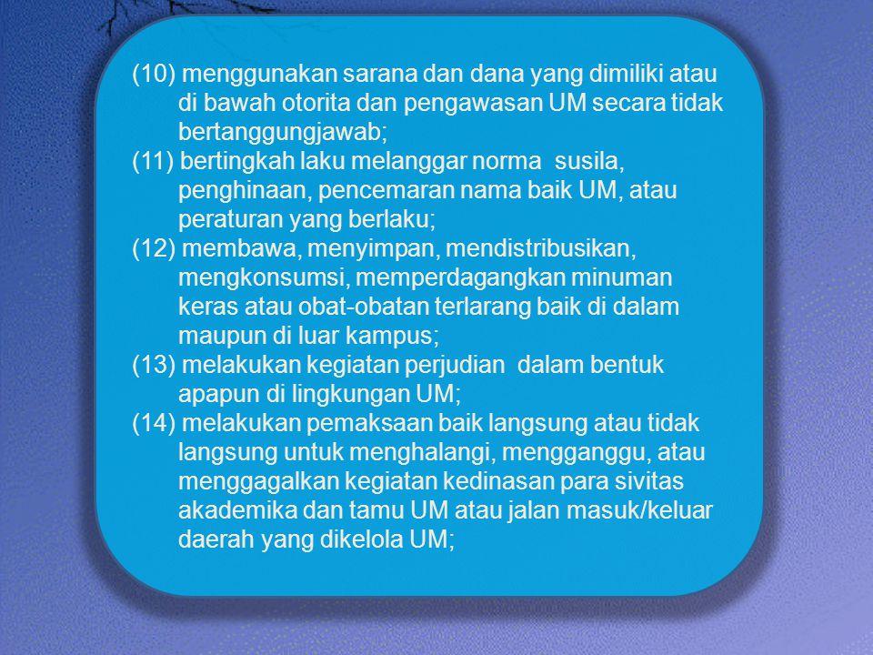 (10) menggunakan sarana dan dana yang dimiliki atau