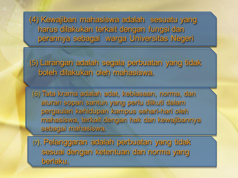 (4) Kewajiban mahasiswa adalah