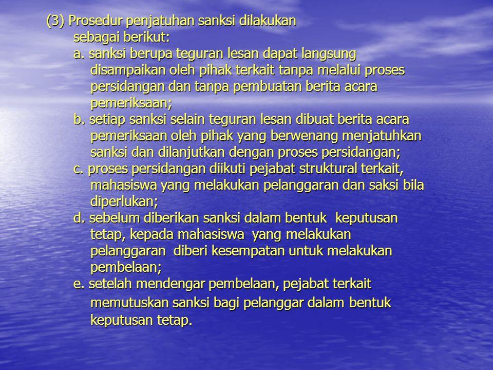 (3) Prosedur penjatuhan sanksi dilakukan