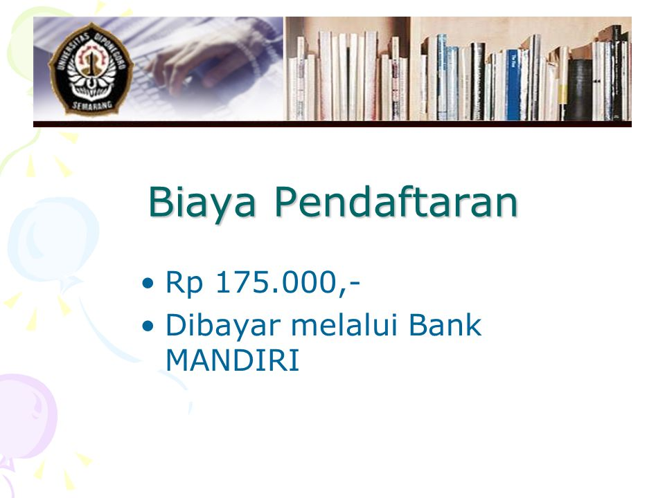 Biaya Pendaftaran Rp 175.000,- Dibayar melalui Bank MANDIRI
