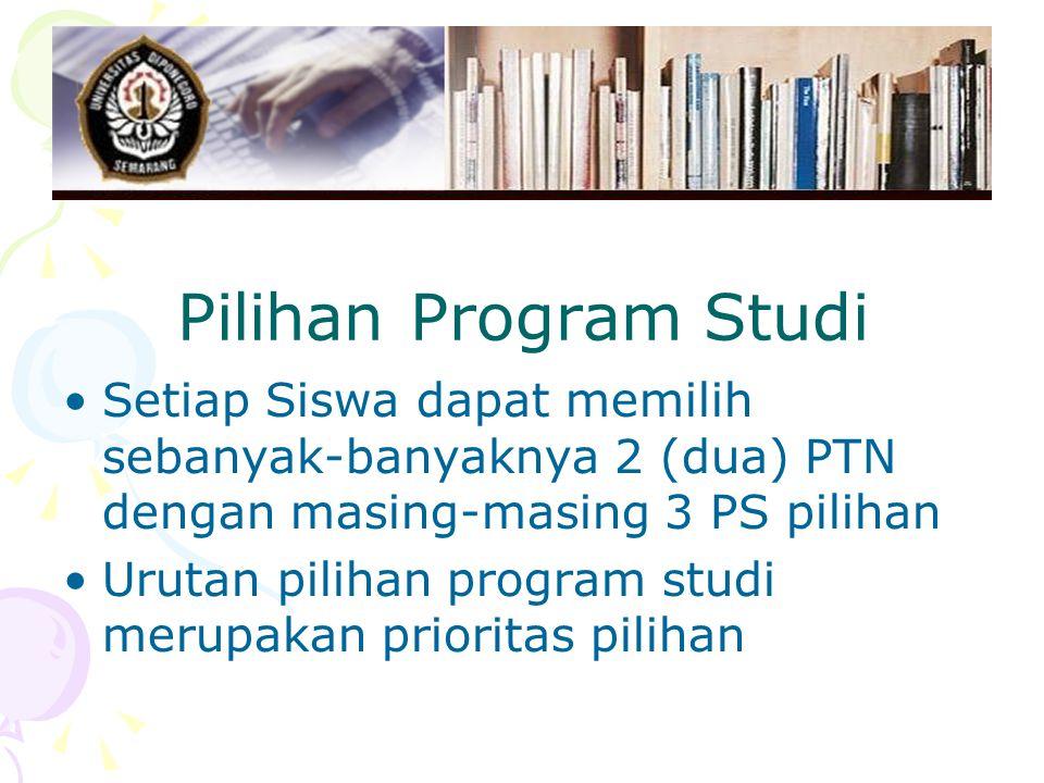 Pilihan Program Studi Setiap Siswa dapat memilih sebanyak-banyaknya 2 (dua) PTN dengan masing-masing 3 PS pilihan.