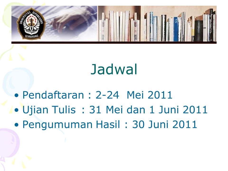 Jadwal Pendaftaran : 2-24 Mei 2011