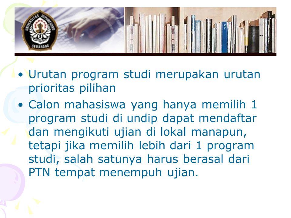 Urutan program studi merupakan urutan prioritas pilihan
