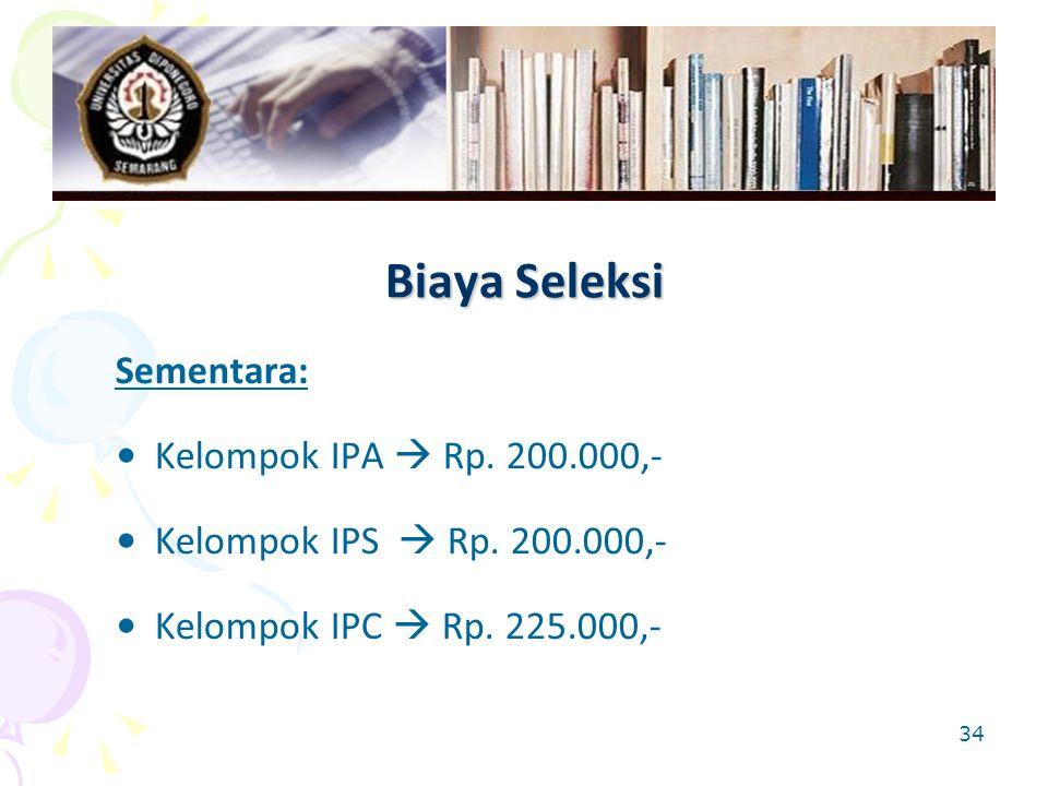 Biaya Seleksi Sementara: Kelompok IPA  Rp. 200.000,-