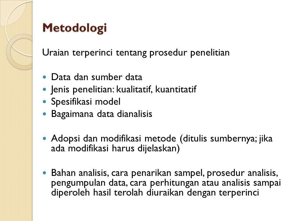 Metodologi Uraian terperinci tentang prosedur penelitian