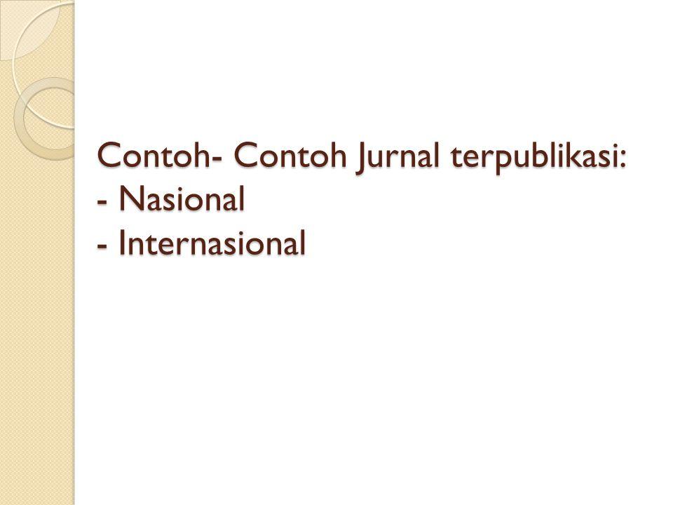 Contoh- Contoh Jurnal terpublikasi: - Nasional - Internasional