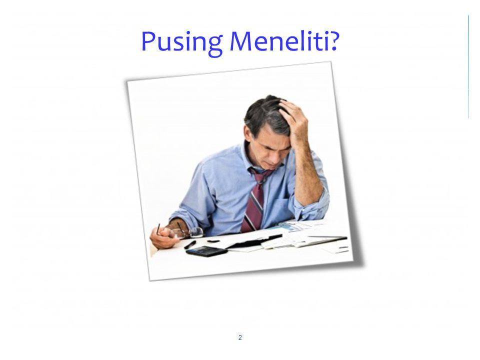 Pusing Meneliti