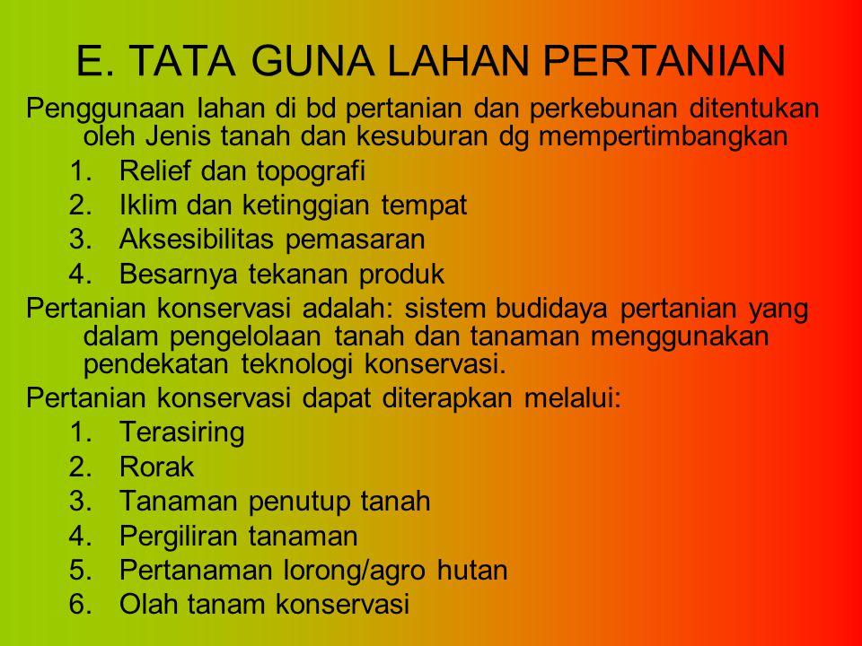 E. TATA GUNA LAHAN PERTANIAN