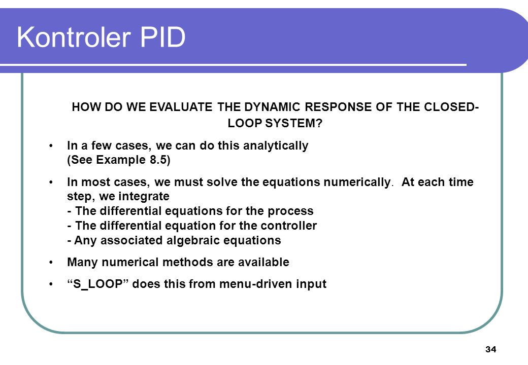 HOW DO WE EVALUATE THE DYNAMIC RESPONSE OF THE CLOSED-LOOP SYSTEM