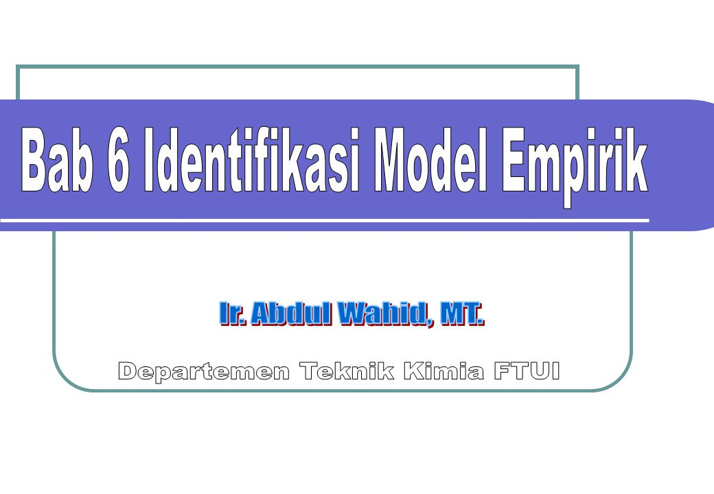 Bab 6 Identifikasi Model Empirik