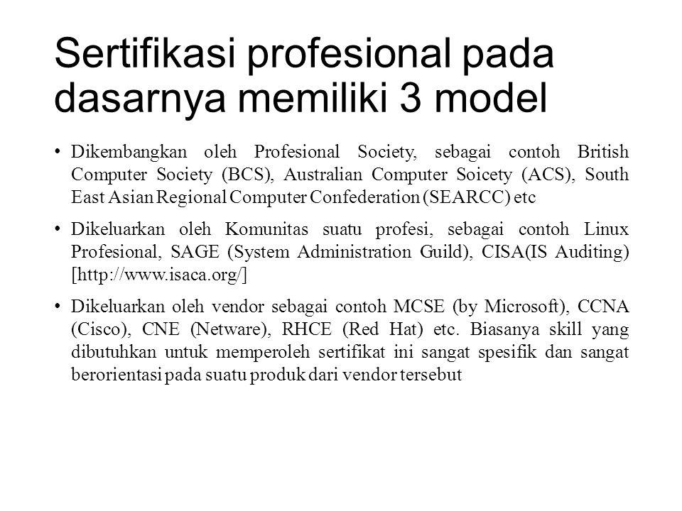 Sertifikasi profesional pada dasarnya memiliki 3 model