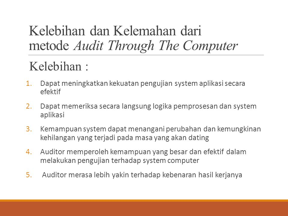 Kelebihan dan Kelemahan dari metode Audit Through The Computer