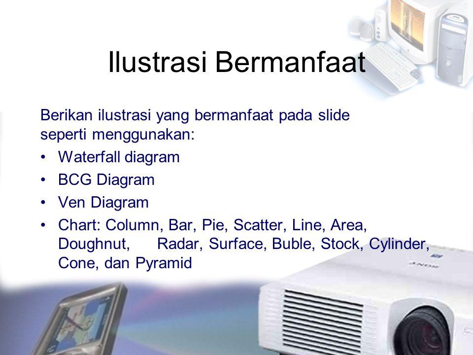 Ilustrasi Bermanfaat Berikan ilustrasi yang bermanfaat pada slide