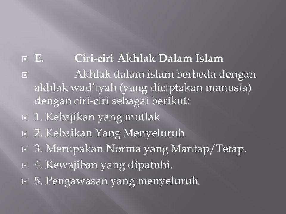 E. Ciri-ciri Akhlak Dalam Islam