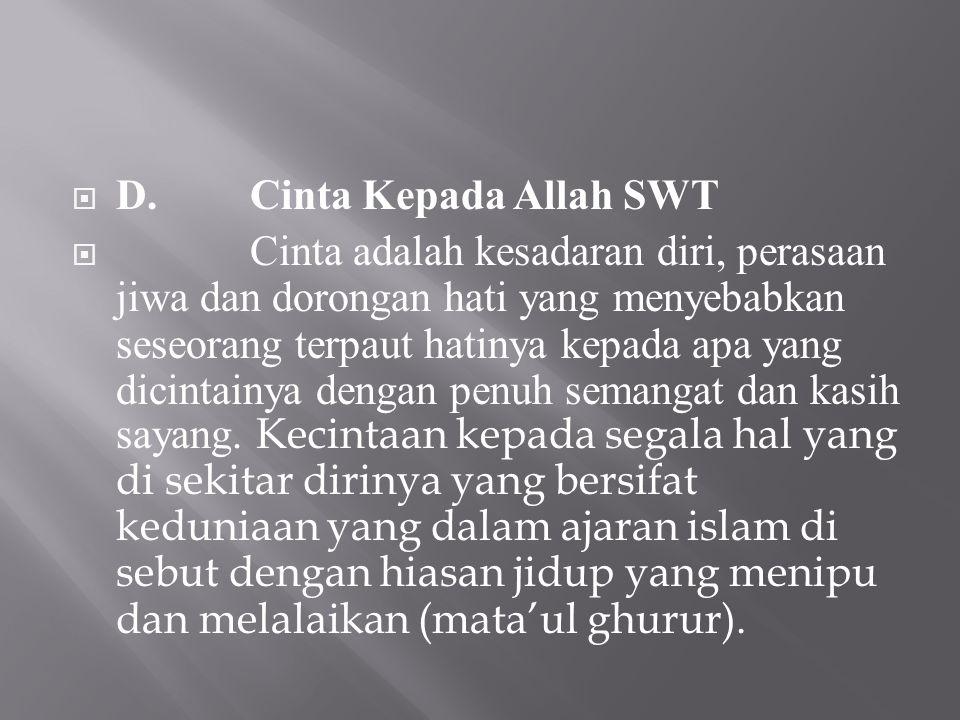 D. Cinta Kepada Allah SWT