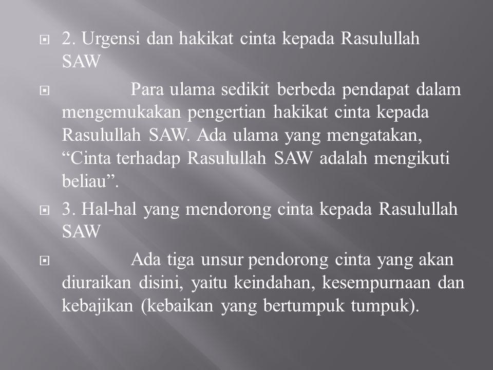 2. Urgensi dan hakikat cinta kepada Rasulullah SAW