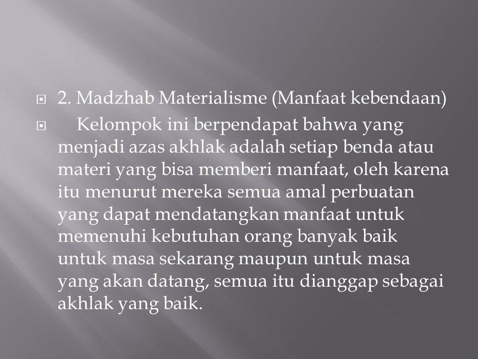 2. Madzhab Materialisme (Manfaat kebendaan)