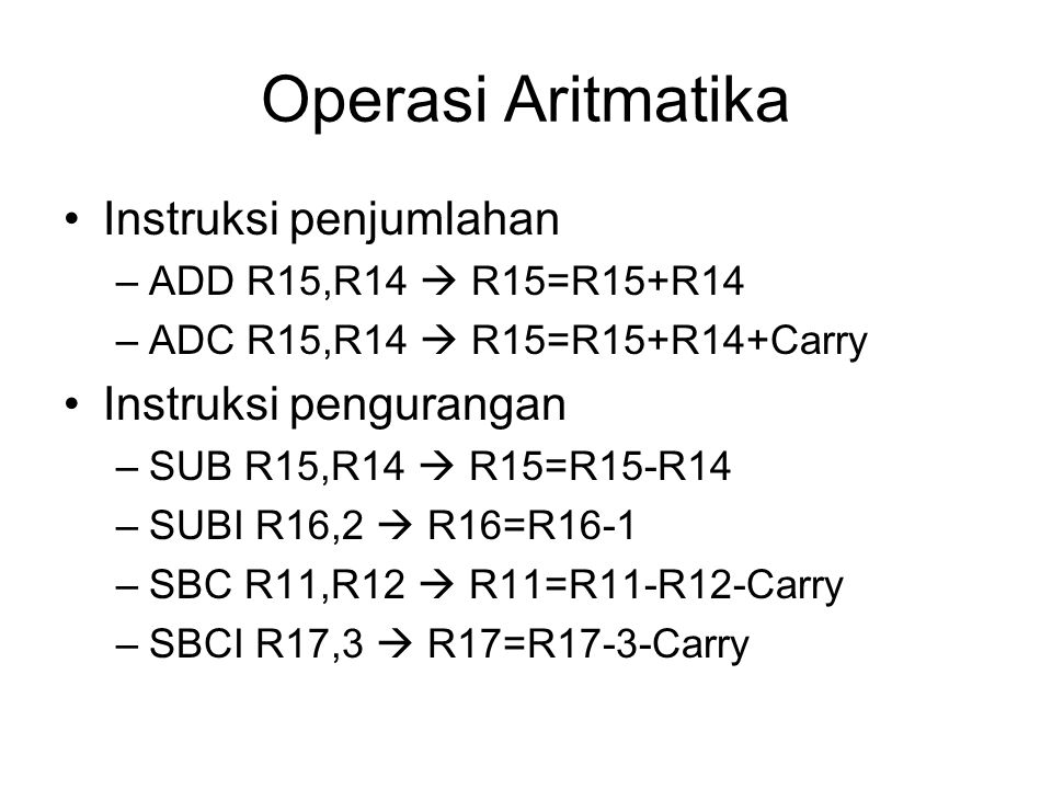 Operasi Aritmatika Instruksi penjumlahan Instruksi pengurangan