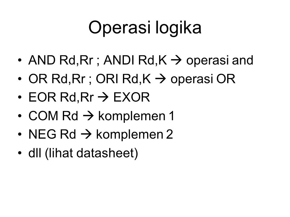 Operasi logika AND Rd,Rr ; ANDI Rd,K  operasi and