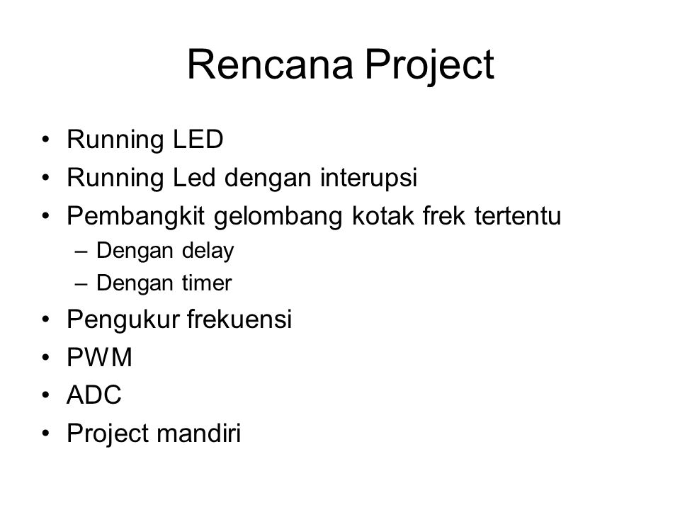 Rencana Project Running LED Running Led dengan interupsi