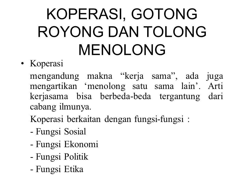 KOPERASI, GOTONG ROYONG DAN TOLONG MENOLONG
