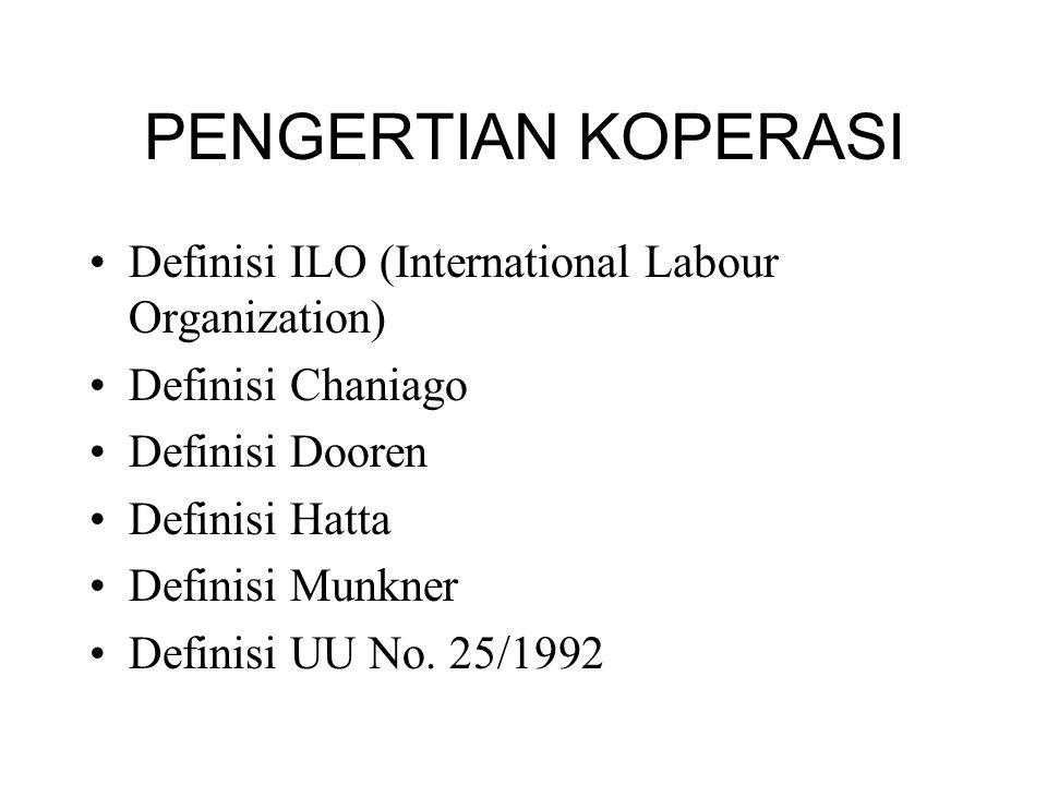 PENGERTIAN KOPERASI Definisi ILO (International Labour Organization)