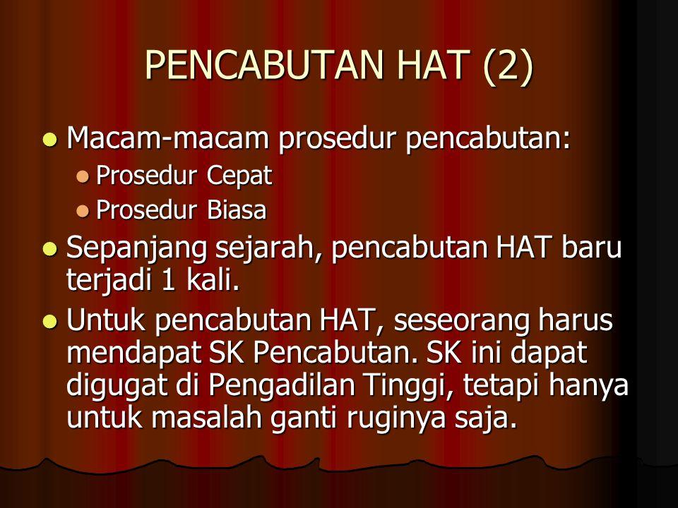 PENCABUTAN HAT (2) Macam-macam prosedur pencabutan: