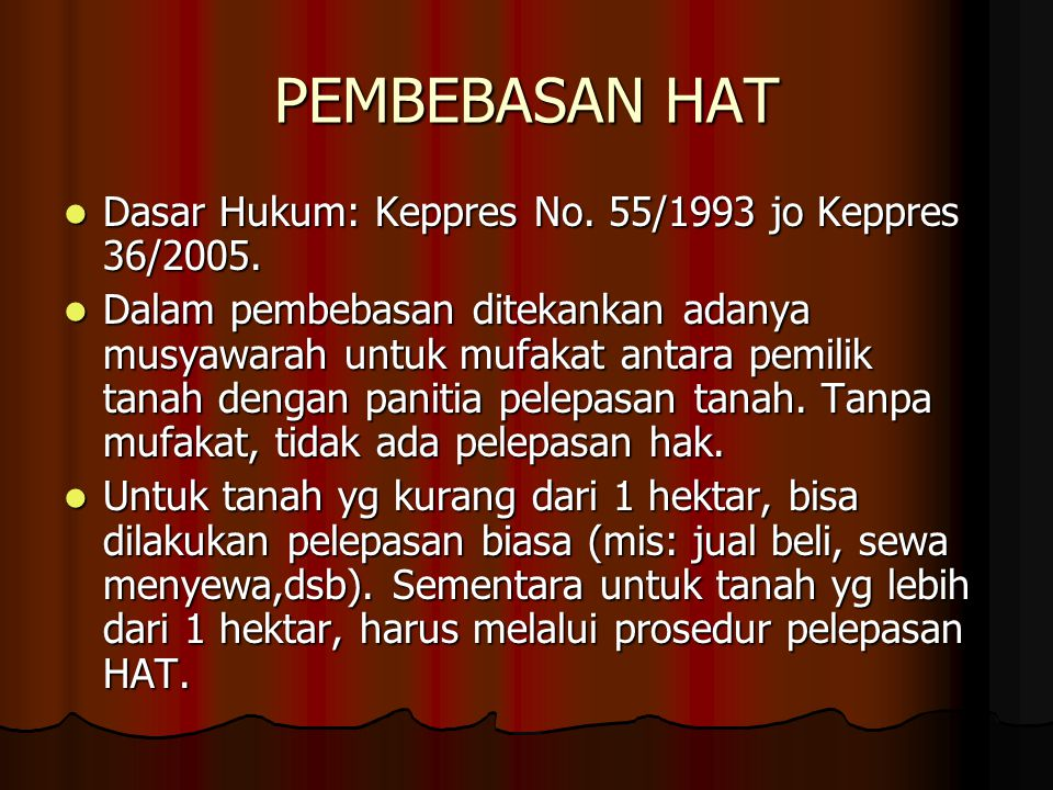 PEMBEBASAN HAT Dasar Hukum: Keppres No. 55/1993 jo Keppres 36/2005.