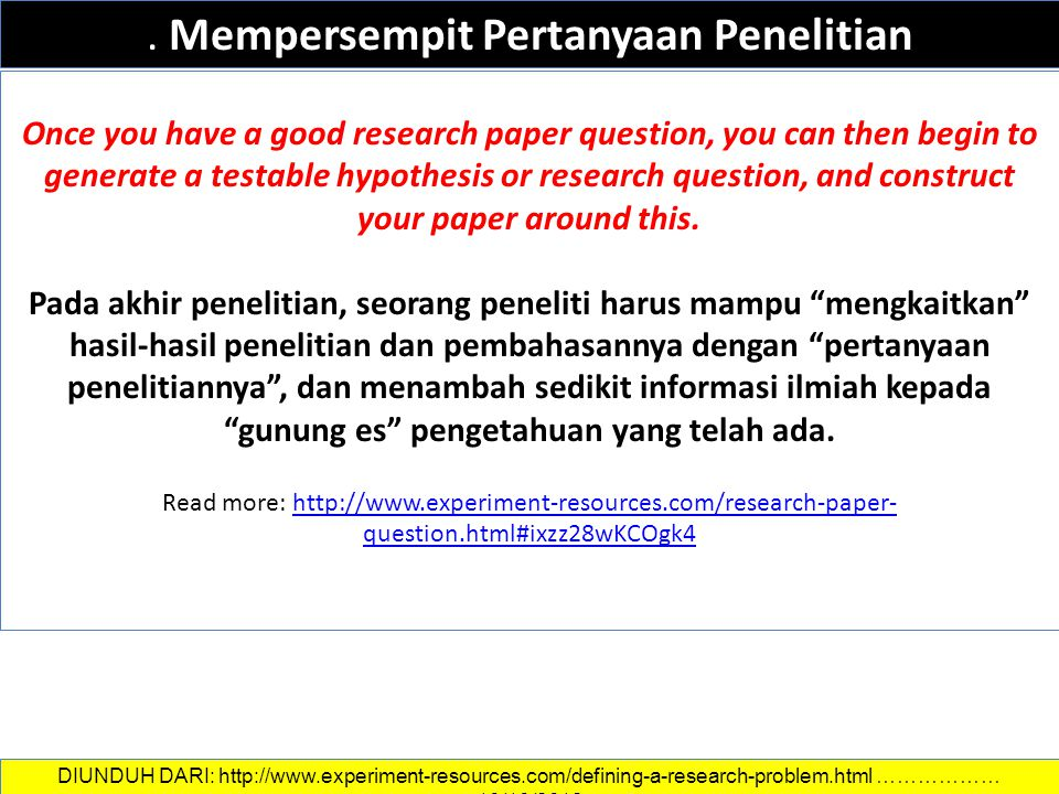 . Mempersempit Pertanyaan Penelitian