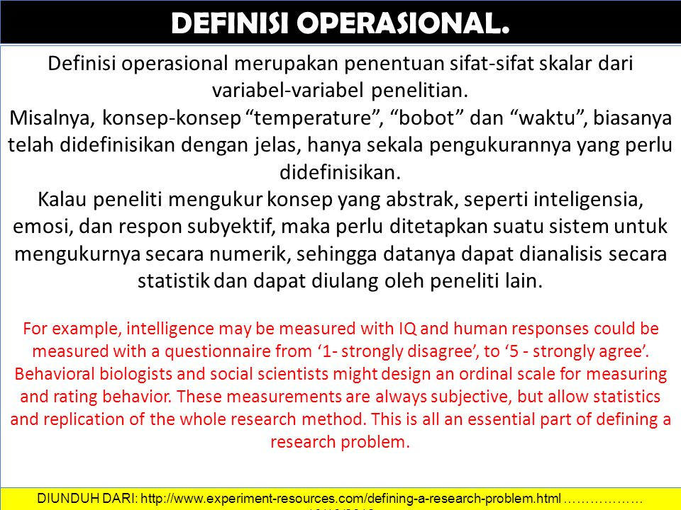 DEFINISI OPERASIONAL. DATA DAN INFORMASI. Definisi operasional merupakan penentuan sifat-sifat skalar dari variabel-variabel penelitian.