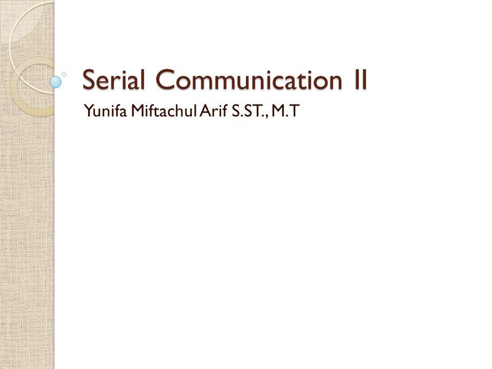 Serial Communication II