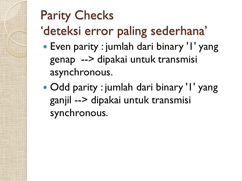Parity Checks 'deteksi error paling sederhana'