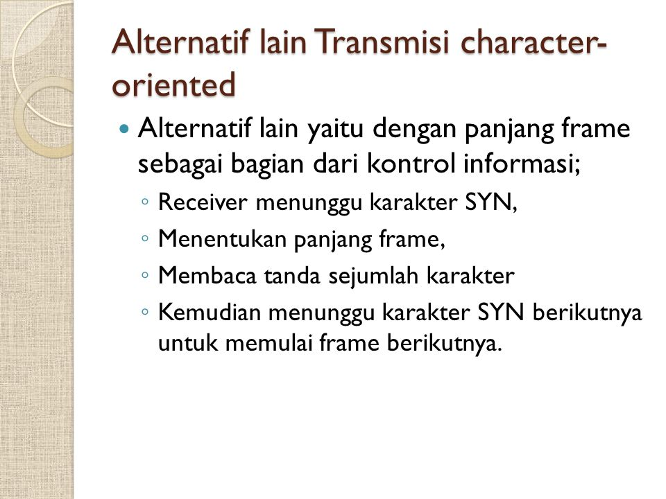 Alternatif lain Transmisi character-oriented